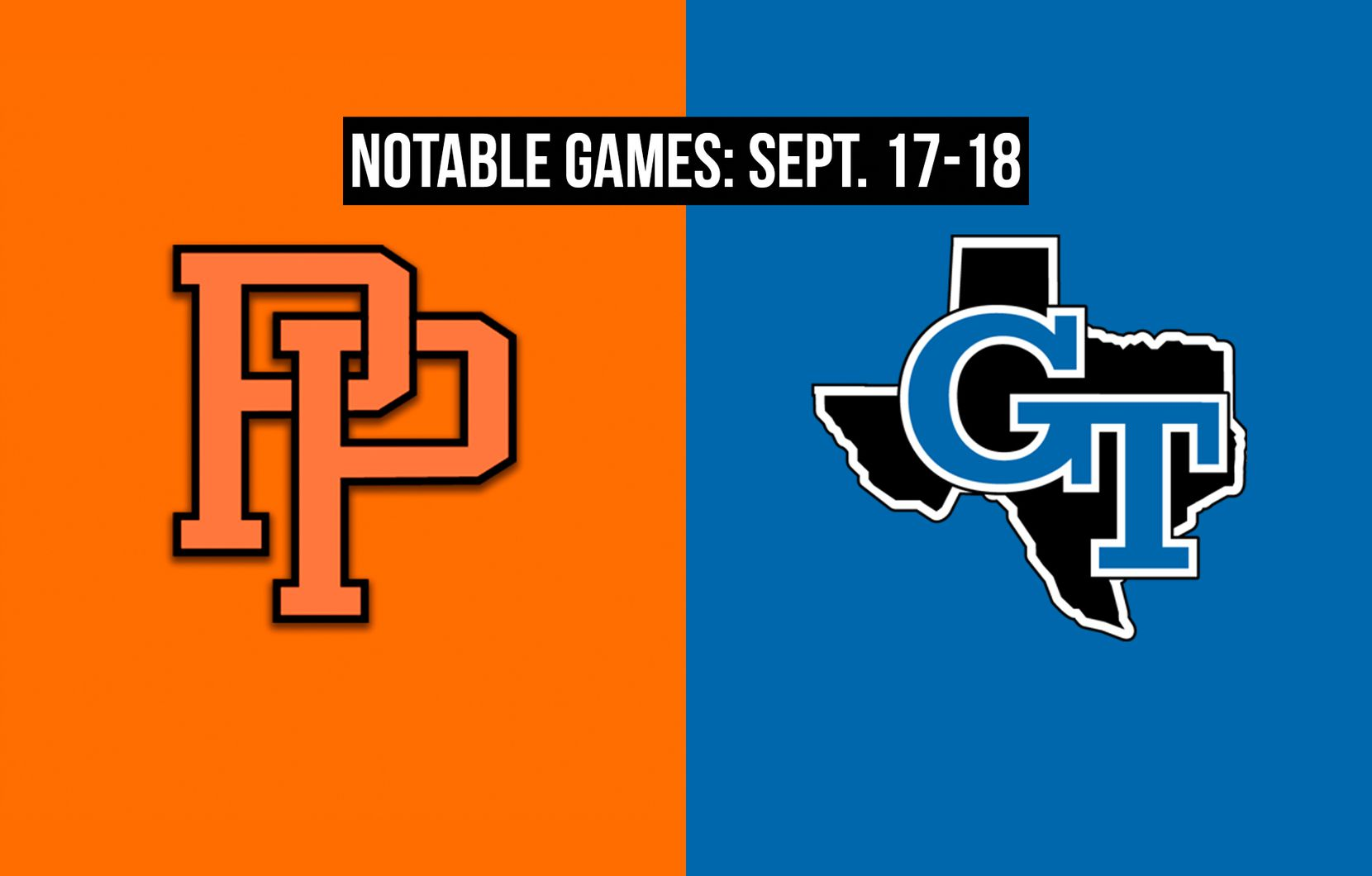 Notable games for the week of Sept. 17-18 of the 2020 season: Pilot Point vs. Gunter.