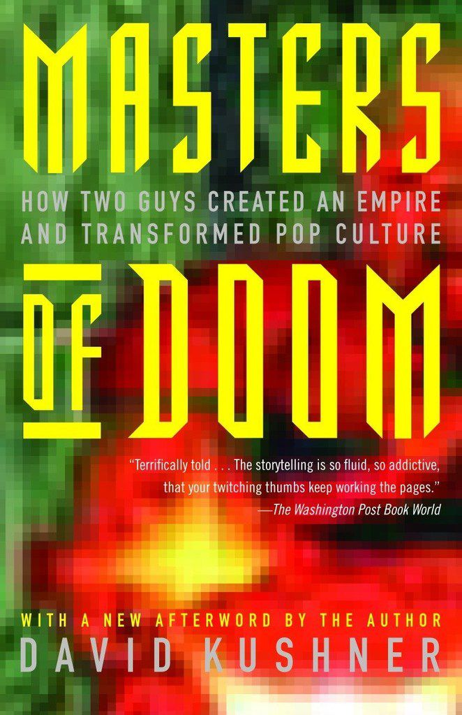 Masters of Doom: How Two Guys Created an Empire and Transformed Pop Culture details the early hit first-person shooter.