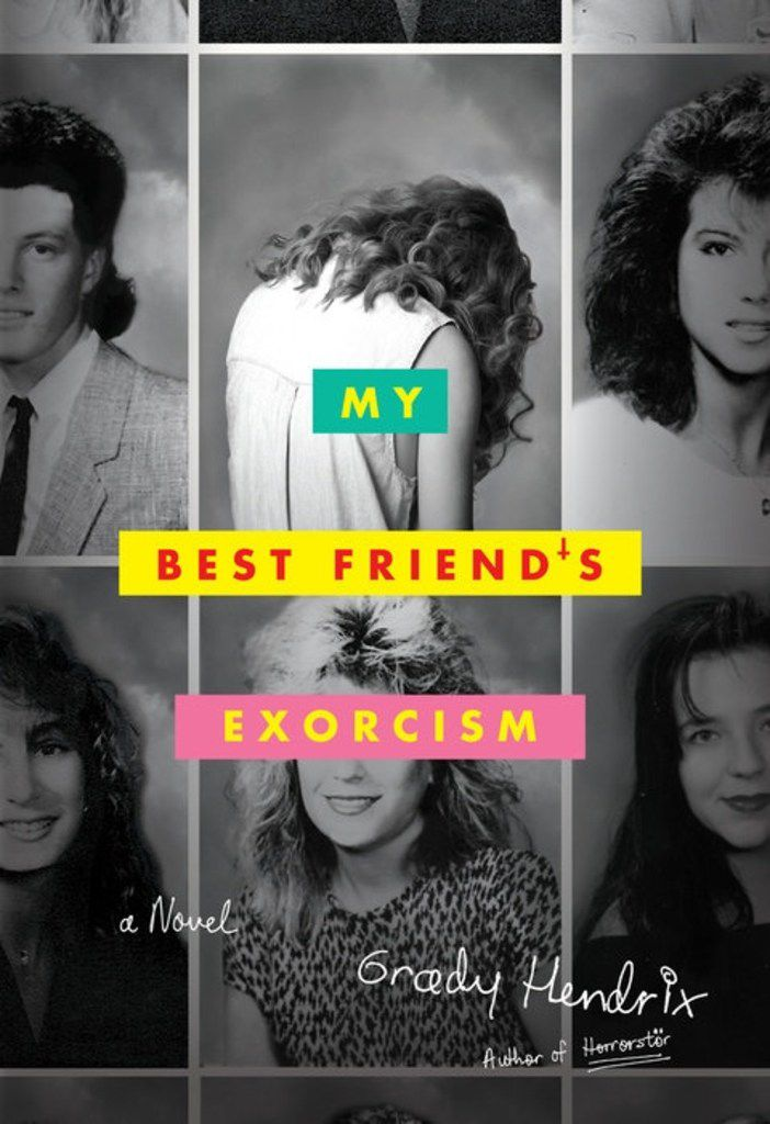 """My Best Friend s Exorcism,"" by Grady Hendrix"