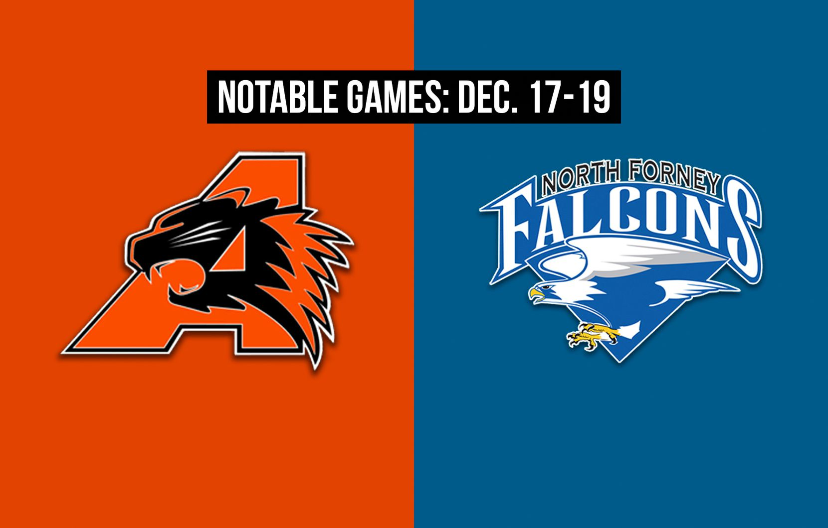 Notable games for the week of Dec. 17-19 of the 2020 season: Aledo vs. North Forney.