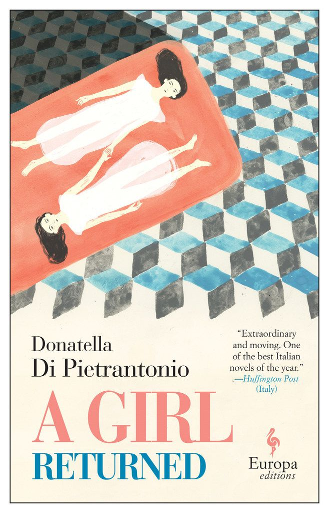 A Girl Returned is the English-language debut from Italian novelist Donatella Di Pietrantonio.