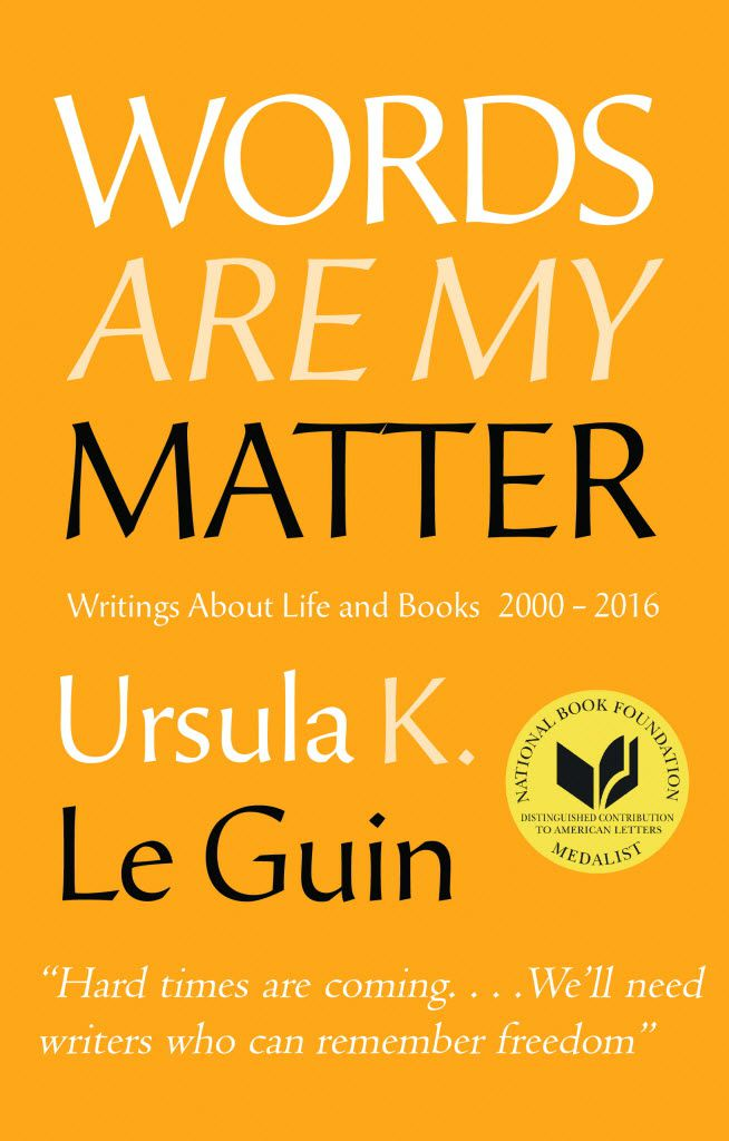 Words Are My Matter, by Ursula K. Le Guin