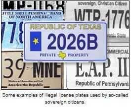 "Experts on extremist movements say sovereign citizens like to create ""fake things"" like their own courts and police agencies and even these license plates."