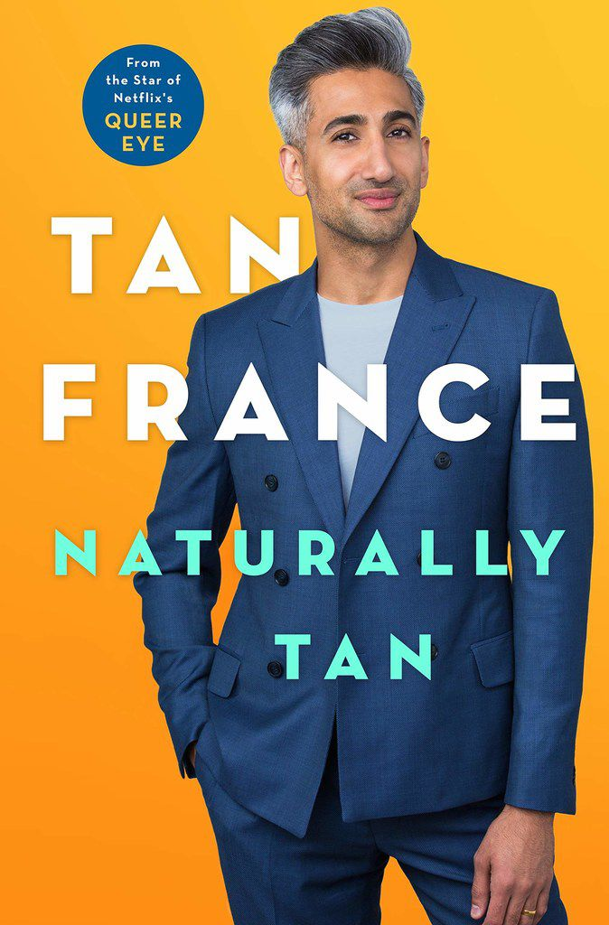 Queer Eye star Tan France's new memoir, Naturally Tan, is in stores now.