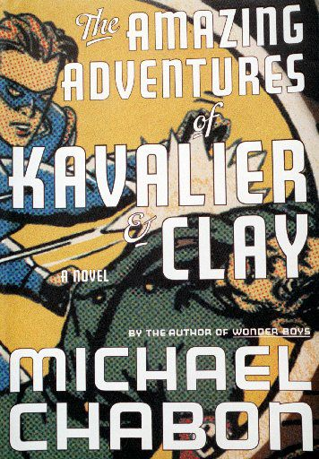 The Amazing Adventures of Kavalier & Clay, by Michael Chabon.