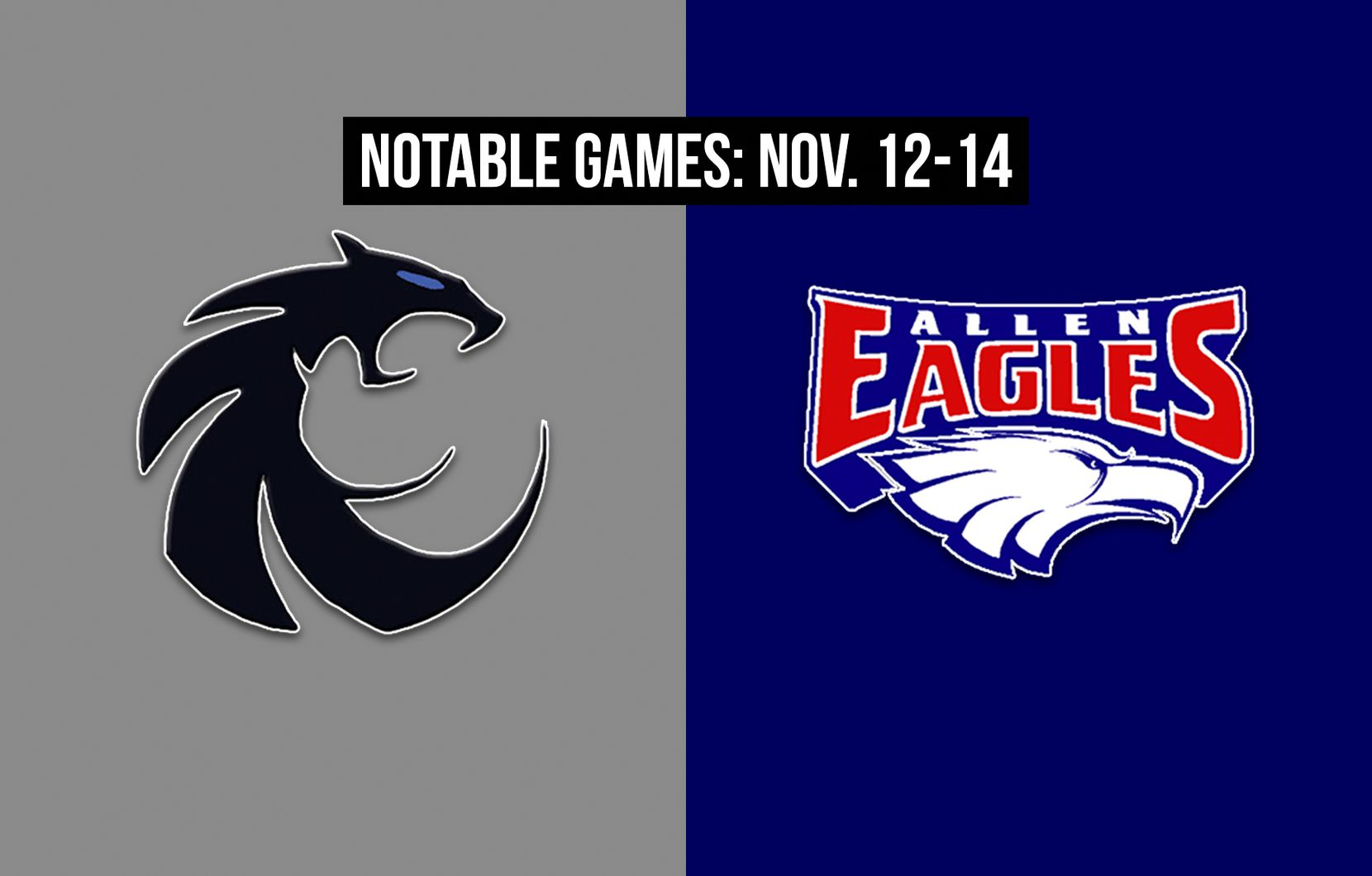 Notable games for the week of Nov. 12-14 of the 2020 season: Denton Guyer vs. Allen.