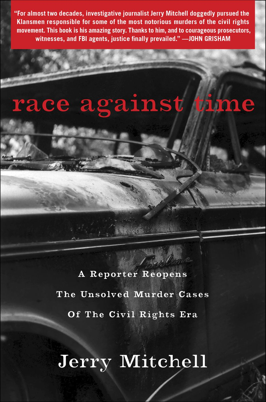 """Race Against Time: A Reporter Reopens the Unsolved Murder Cases of the Civil Rights Era"" reveals a stunning degree of evil and corruption: Police officers who were Klansmen, witnesses who were threatened, jurors who were coerced."