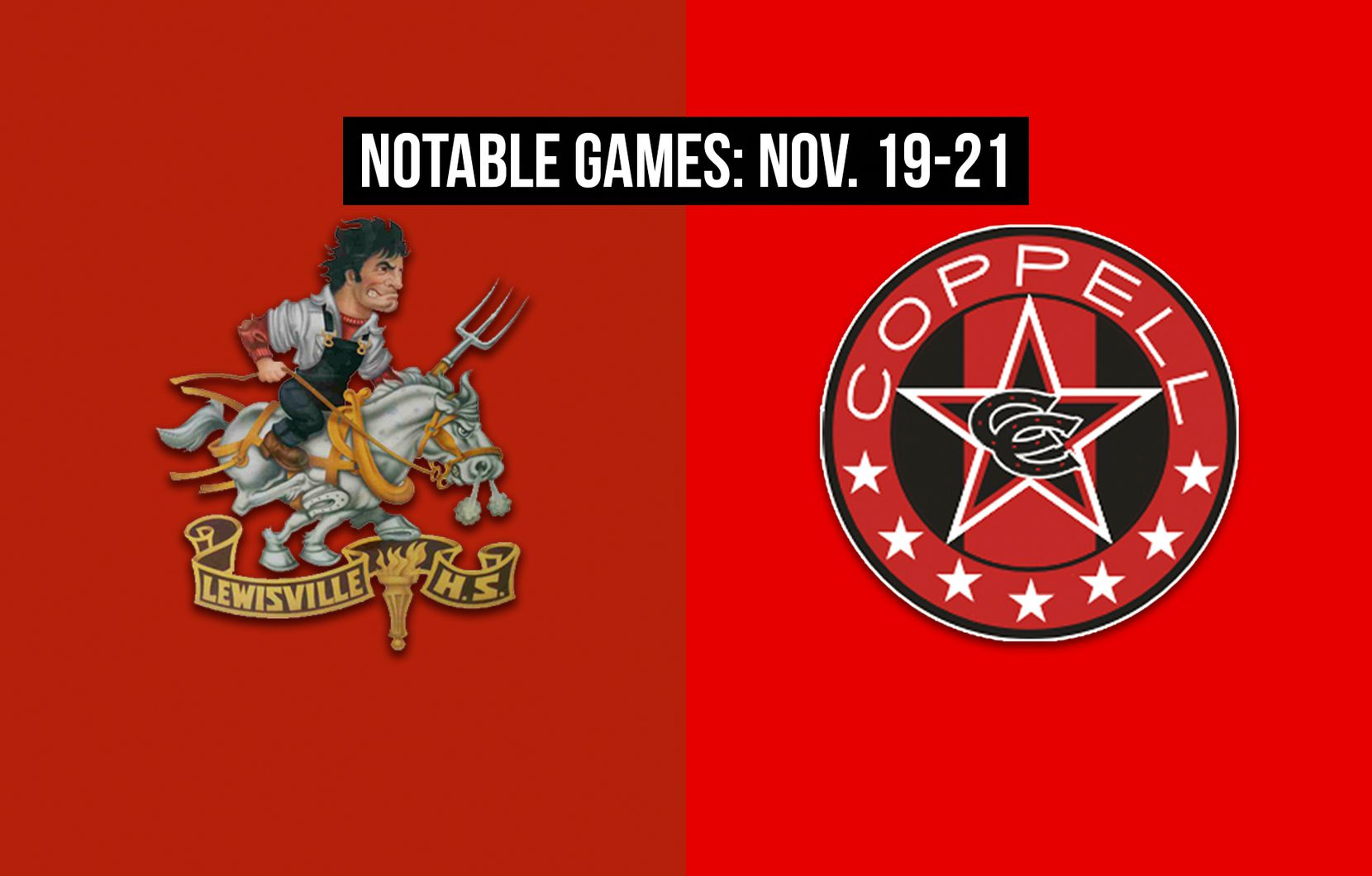 Notable games for the week of Nov. 19-21 of the 2020 season: Lewisville vs. Coppell.