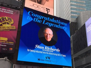 Sign in Times Square congratulates Dallas advertising icon Stan Richards for being inducted into the American Advertising Federation's hall of fame on April 25.