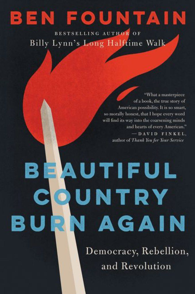Beautiful Country Burn Again, by Ben Fountain.