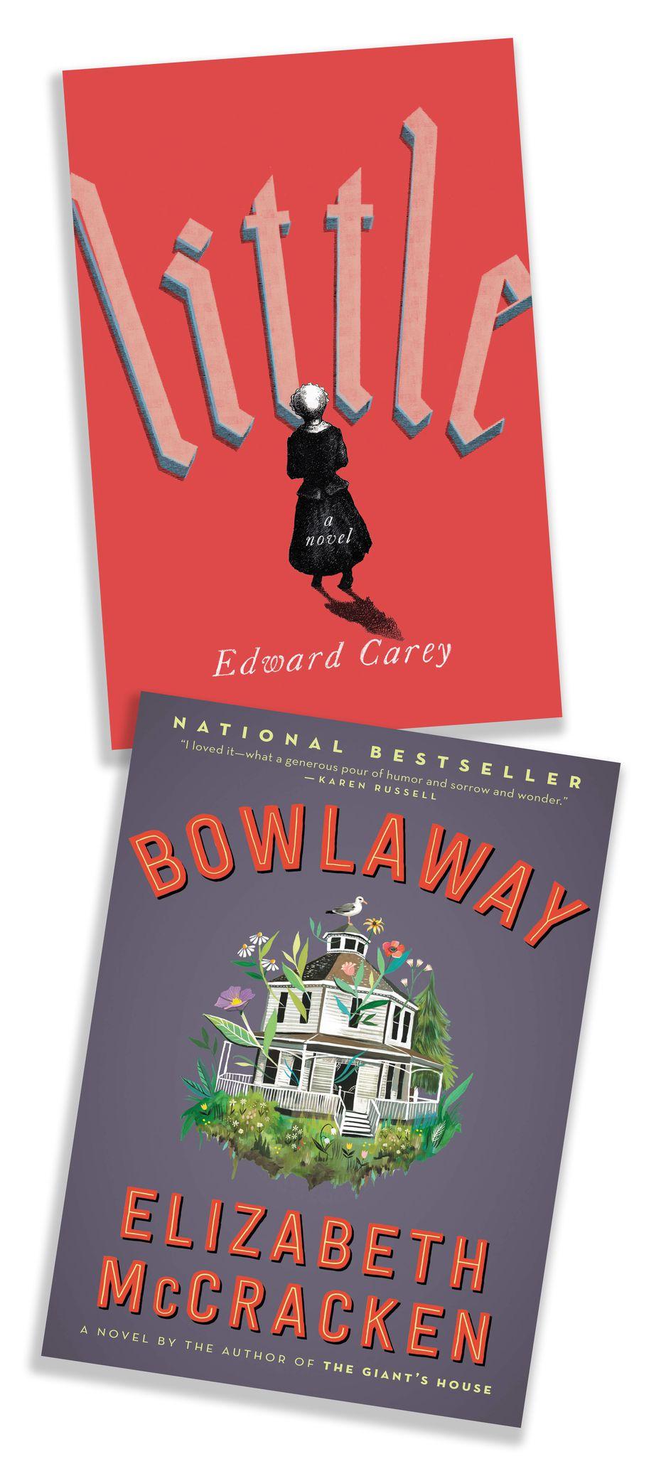 """Novels """"Little"""" by Edward Carey, and """"Bowlaway"""" by Elizabeth McCracken."""