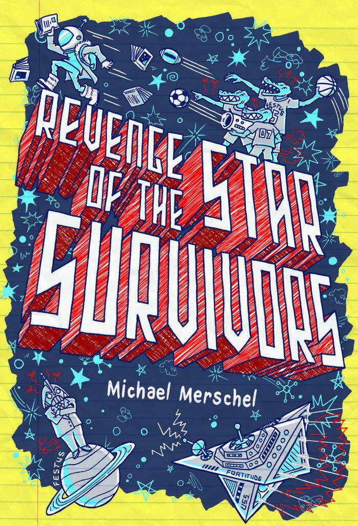 Revenge of the Star Survivors, by Michael Merschel