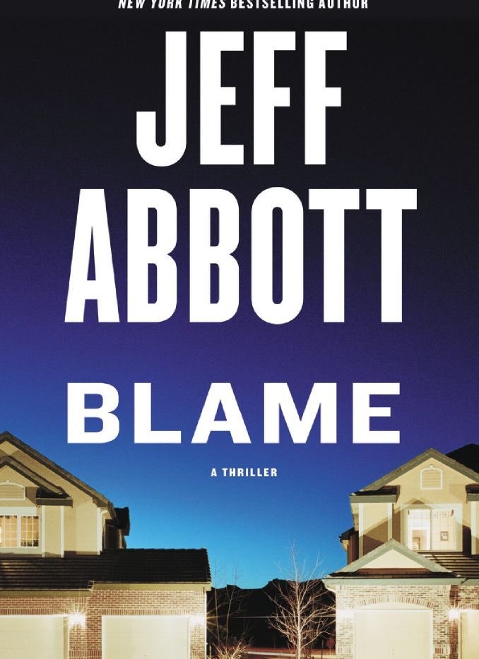 'Blame' (Grand Central Publishing, $26) by Jeff Abbott
