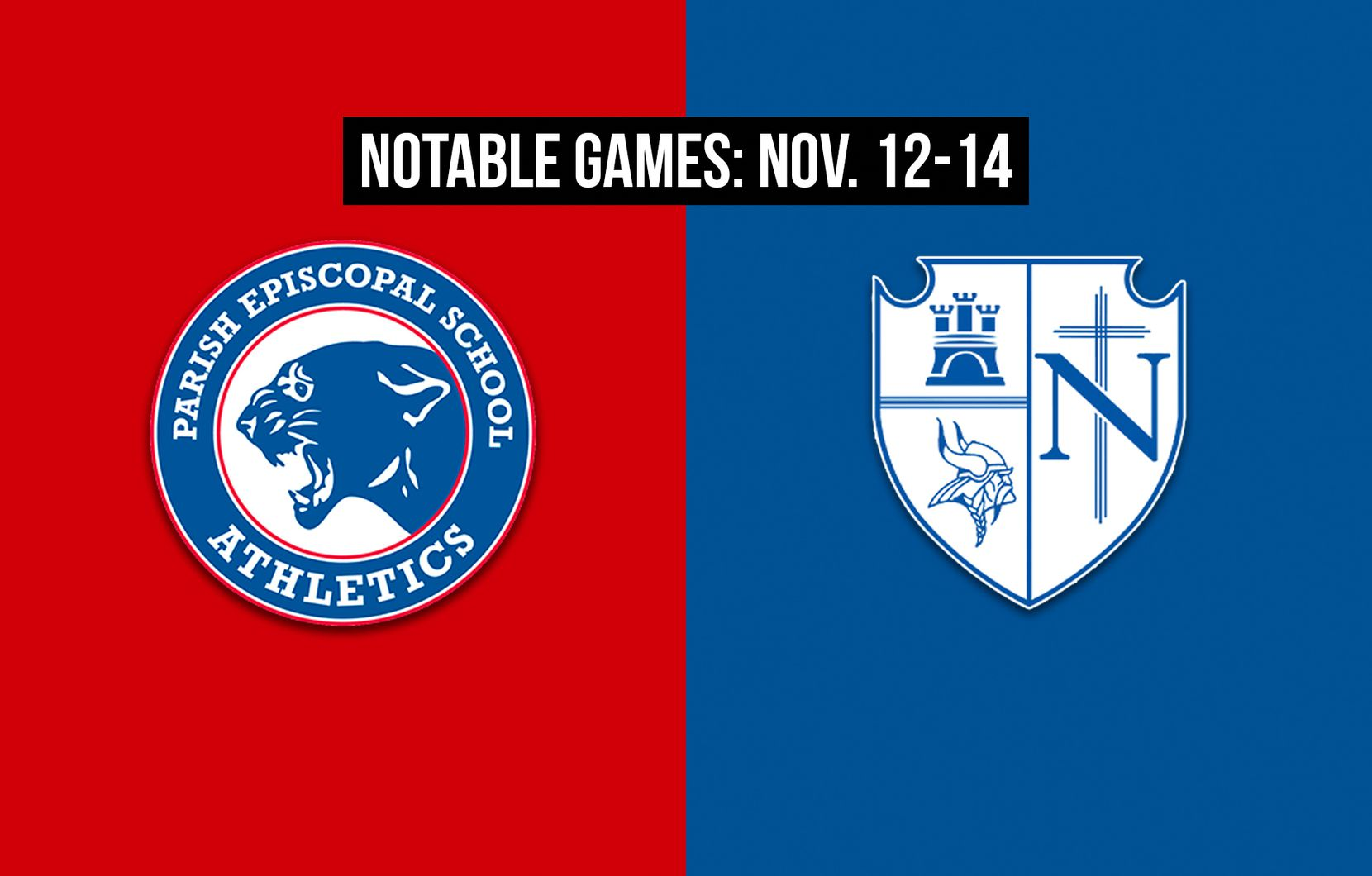 Notable games for the week of Nov. 12-14 of the 2020 season: Parish Episcopal vs. Fort Worth Nolan.