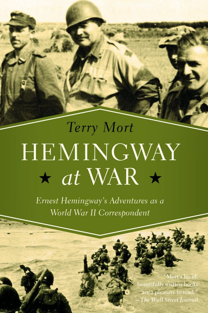 Hemingway at War, by Terry Mort