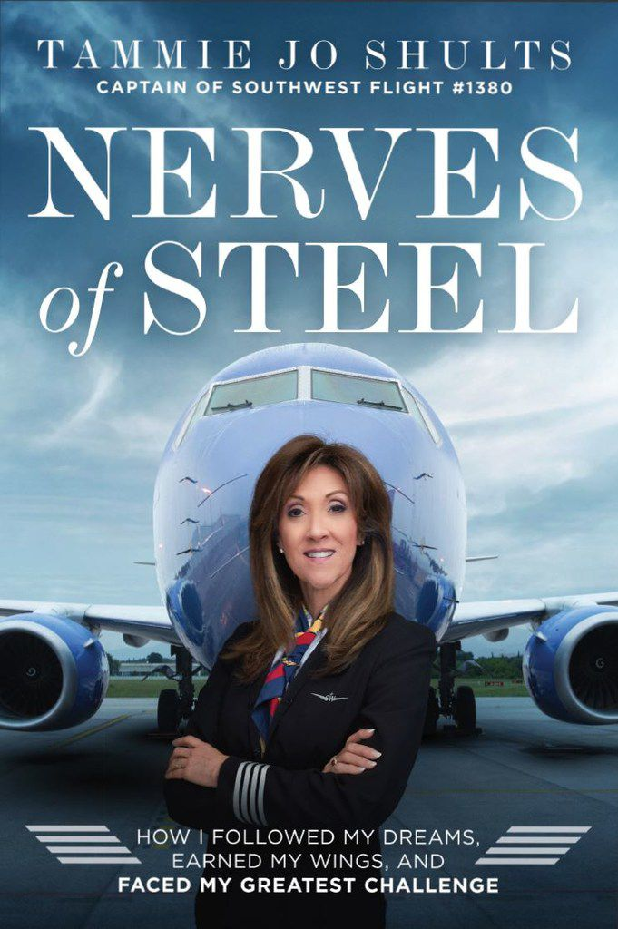The cover of Nerves of Steel by Southwest Airlines Captain Tammie Jo Shults, who piloted Southwest flight 1380 on April 17, 2018.