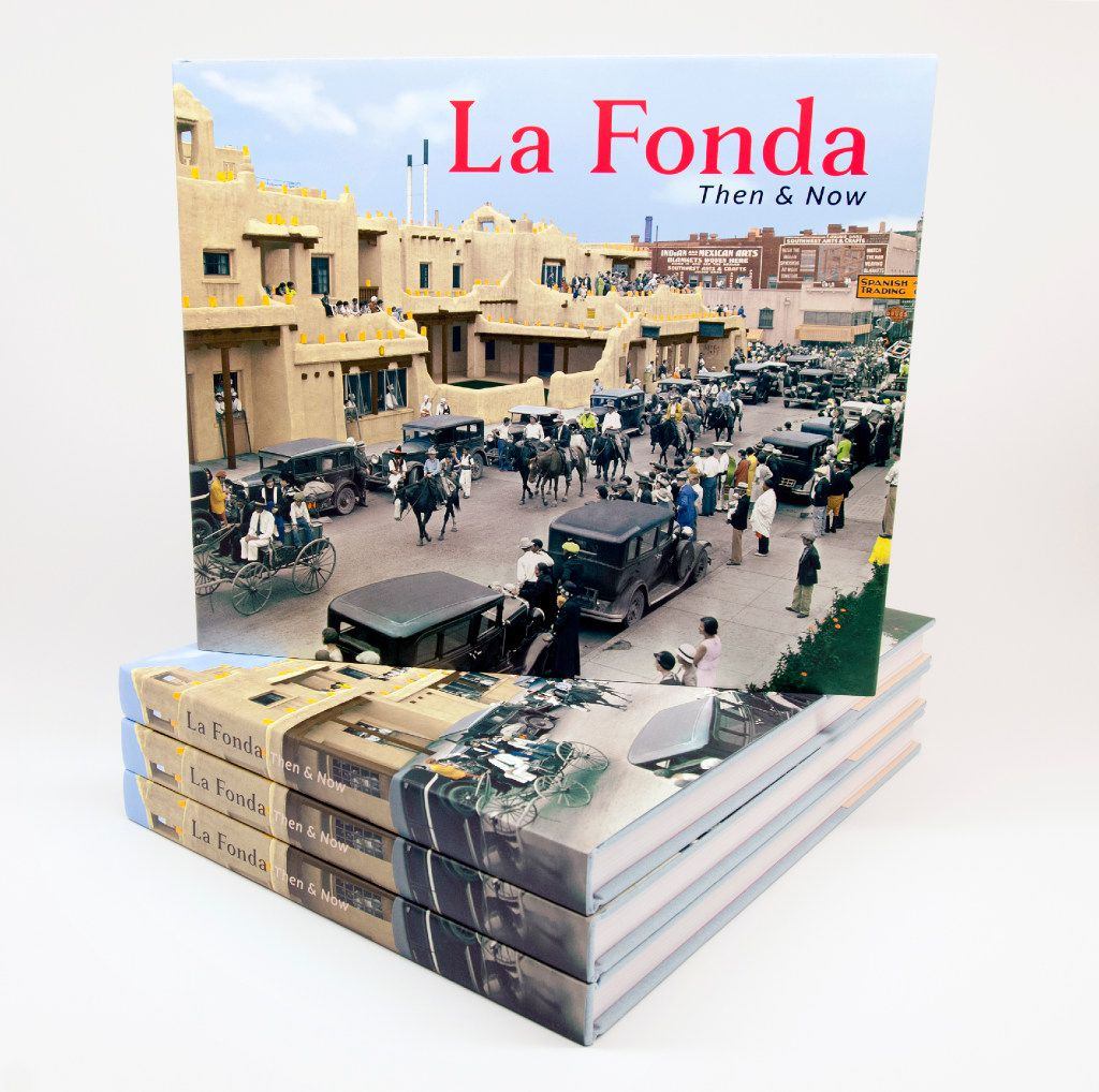 """La Fonda Then and Now"" is loaded with vintage photos, stories and recipes from the Santa Fe hotel."