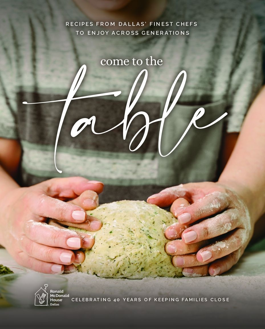 """A new cookbook, """"Come to the Table,"""" features favorite family recipes by prominent chefs. Sales will benefit Ronald McDonald House of Dallas."""