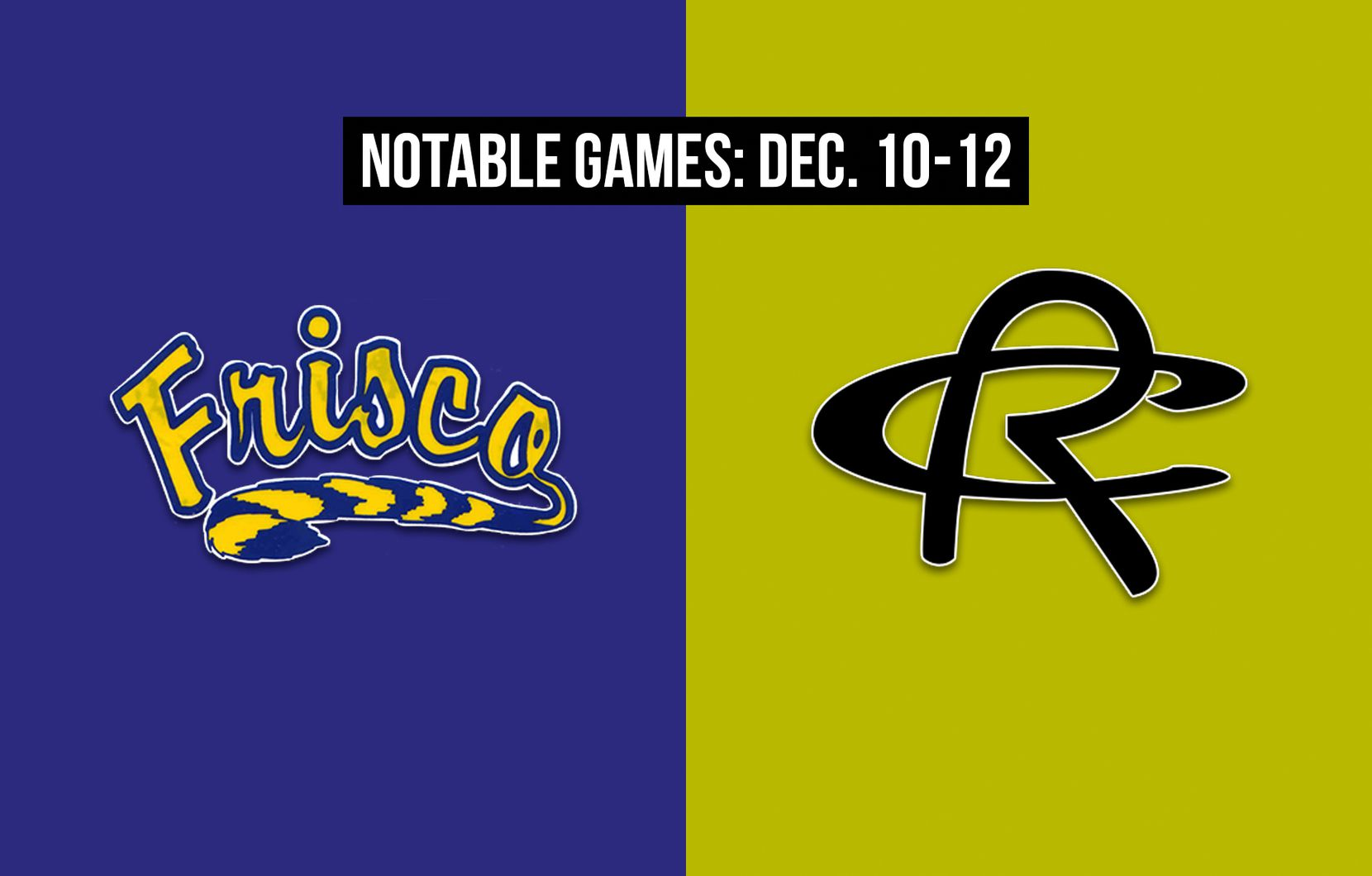 Notable games for the week of Dec. 10-12 of the 2020 season: Frisco vs. Royse City.