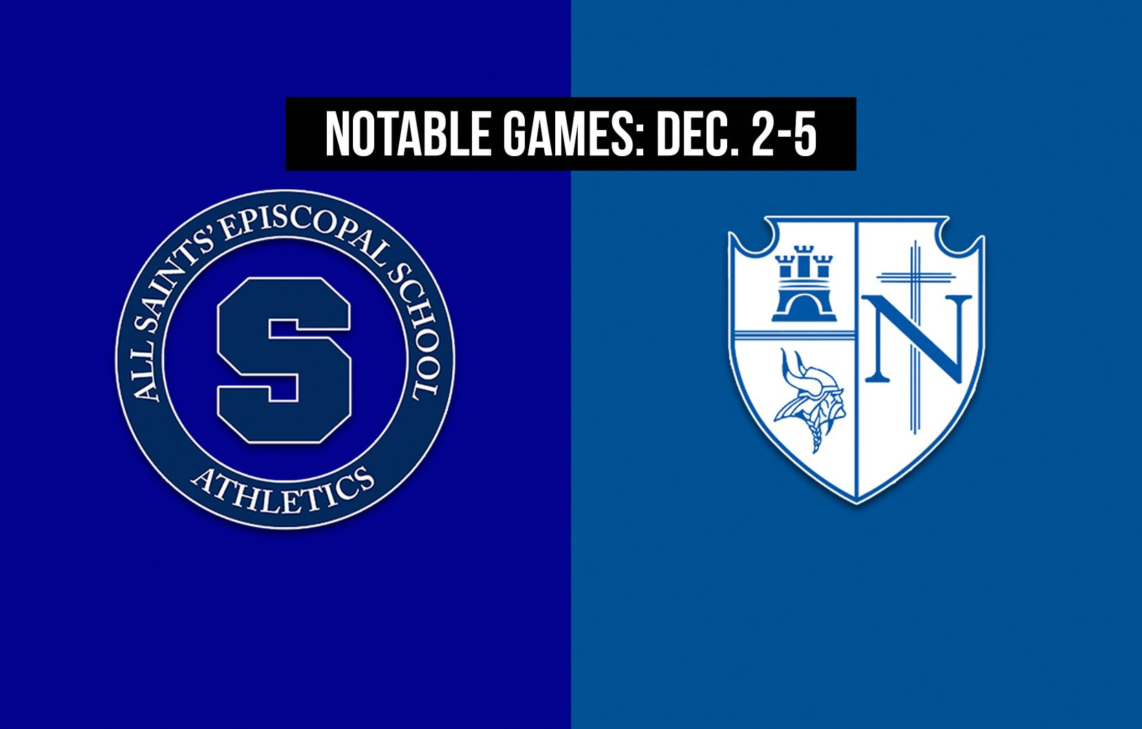Notable games for the week of Dec. 2-5 of the 2020 season: Fort Worth All Saints vs. Fort Worth Nolan.