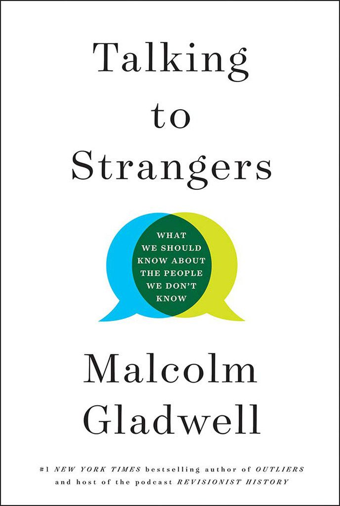 Malcolm Gladwell's new book Talking to Strangers is the first selection for synopsis by the newly-formed -- but informal -- Watchdog Book Club.