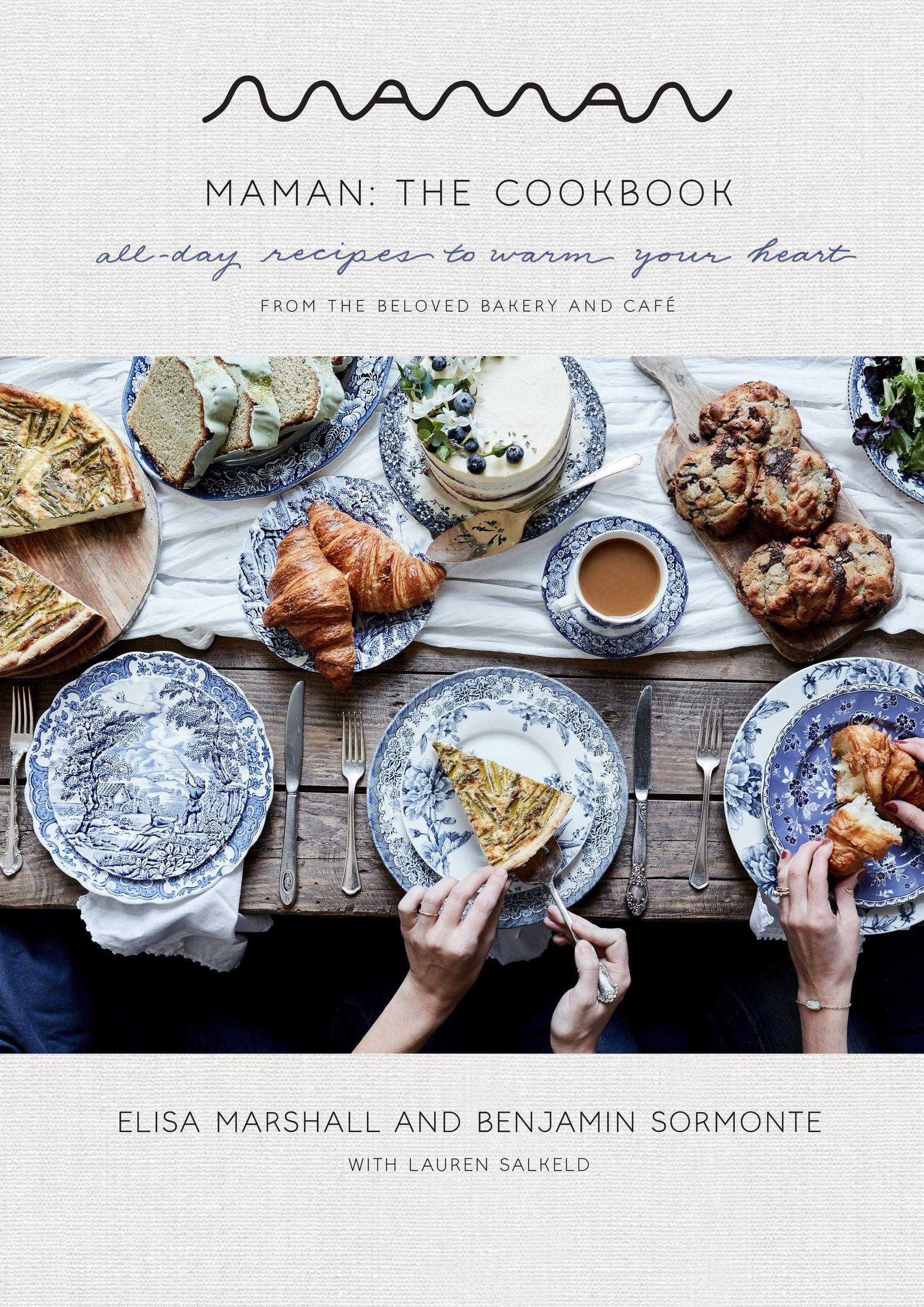 Maman: The Cookbook by Elisa Marshall and Benjamin Sormonte with Lauren Salkeld