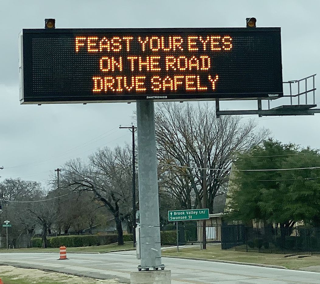 "TXDOT's Thanksgiving sign ""EAST YOUR EYES ON THE ROAD DRIVE SAFELY"" on Highway 67 in Dallas on Nov. 28, 2019."