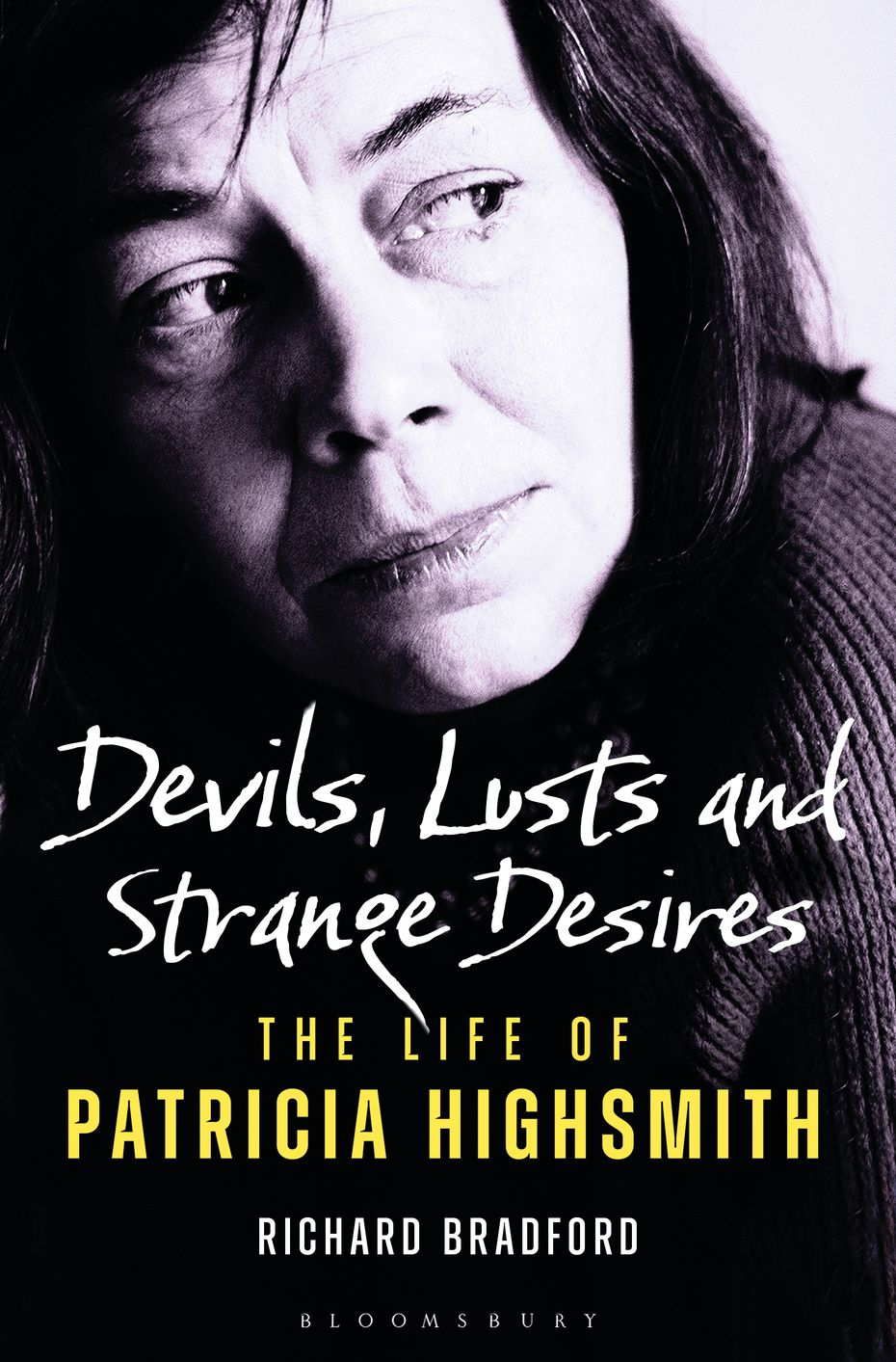 'Devils, Lusts and Strange Desires: The Life of Patricia Highsmith,' by Richard Bradford. Born in Fort Worth in 1921, Patricia Highsmith is best known for 'Strangers on a Train,' 'The Price of Salt,' later republished as 'Carol,' and 'The Talented Mr. Ripley.'