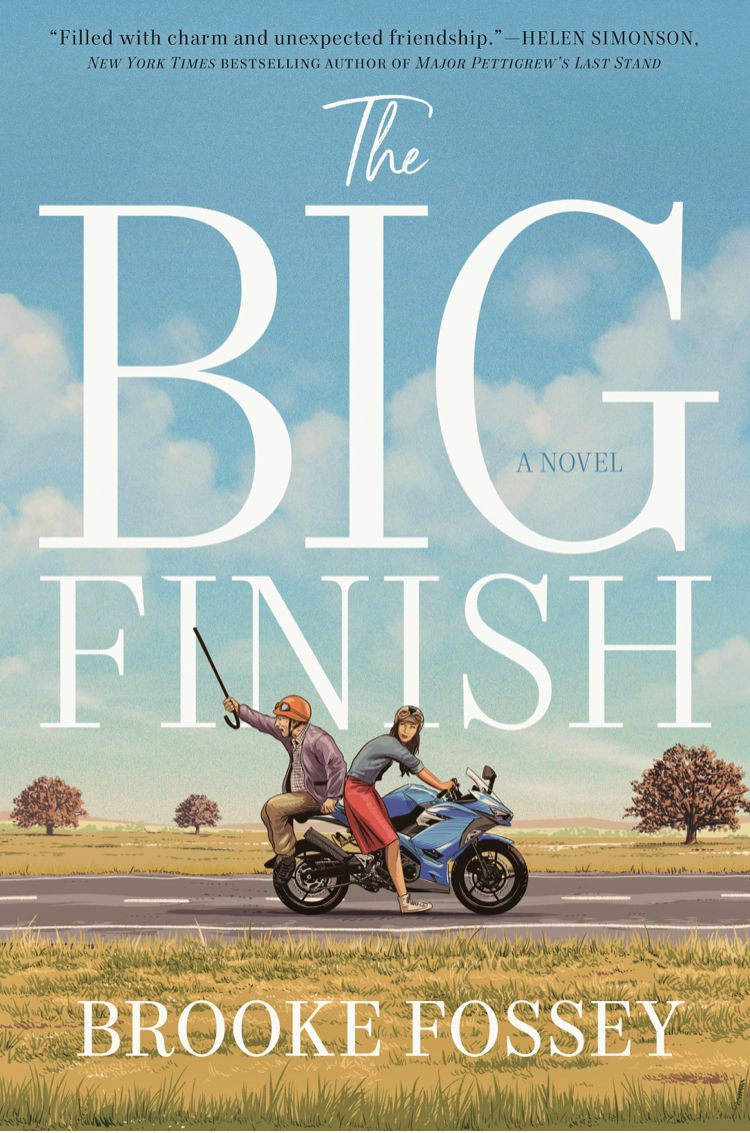 """The Big Finish"" by Brooke Fossey is a novel about a wiseacre octogenarian in a Texas assisted-living center."