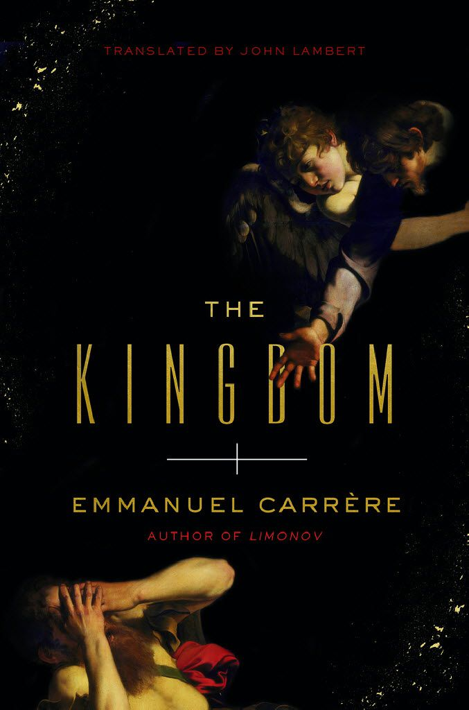 The Kingdom, by Emmanuel Carrere.