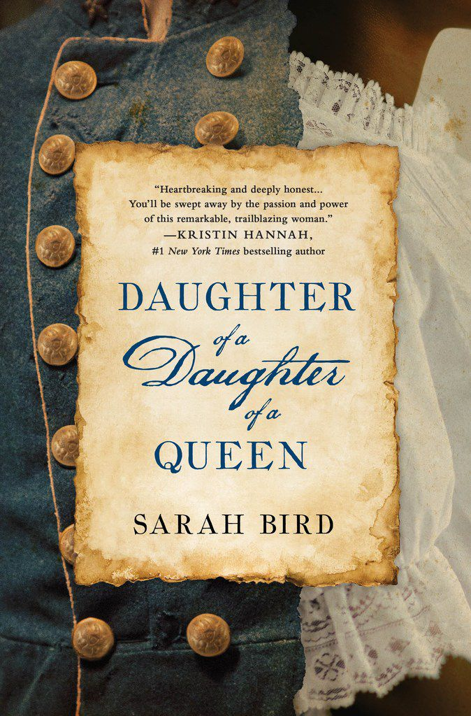 Daughter of a Daughter of a Queen, by Sarah Bird. (Provided by St. Martin's Press)