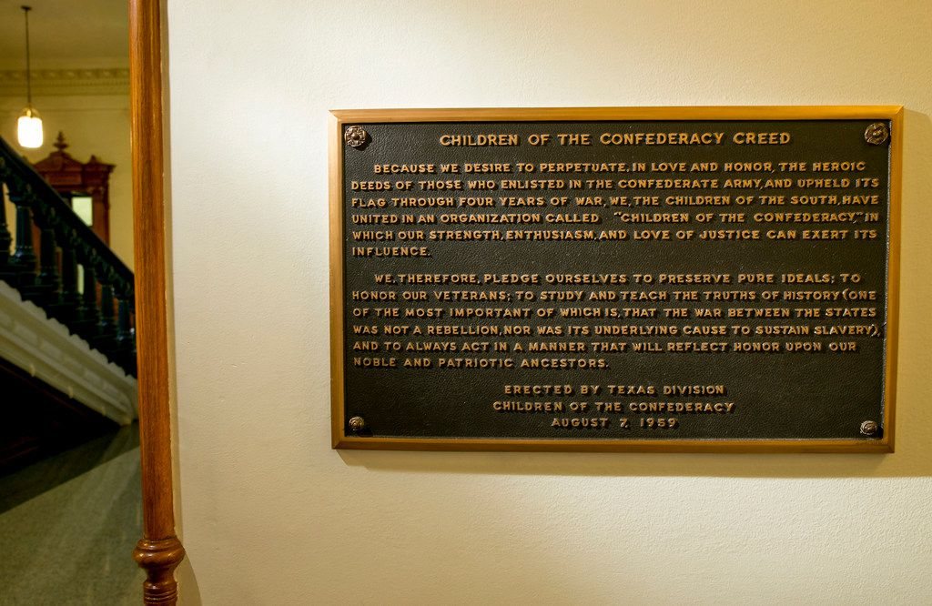 A plaque that some have targeted for removal from the State Capitol in Austin bears the Children of the Confederacy Creed, which contends that the Civil War was not a rebellion and was not waged to preserve slavery.