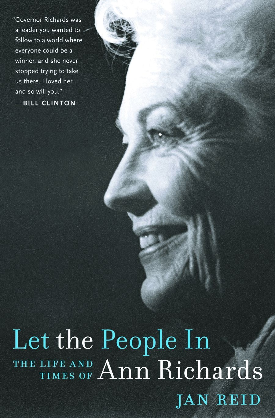 BOOK: LET THE PEOPLE IN - THE LIFE AND TIMES OF ANN RICHARDS by Jan Reid10142012xARTSLIFE