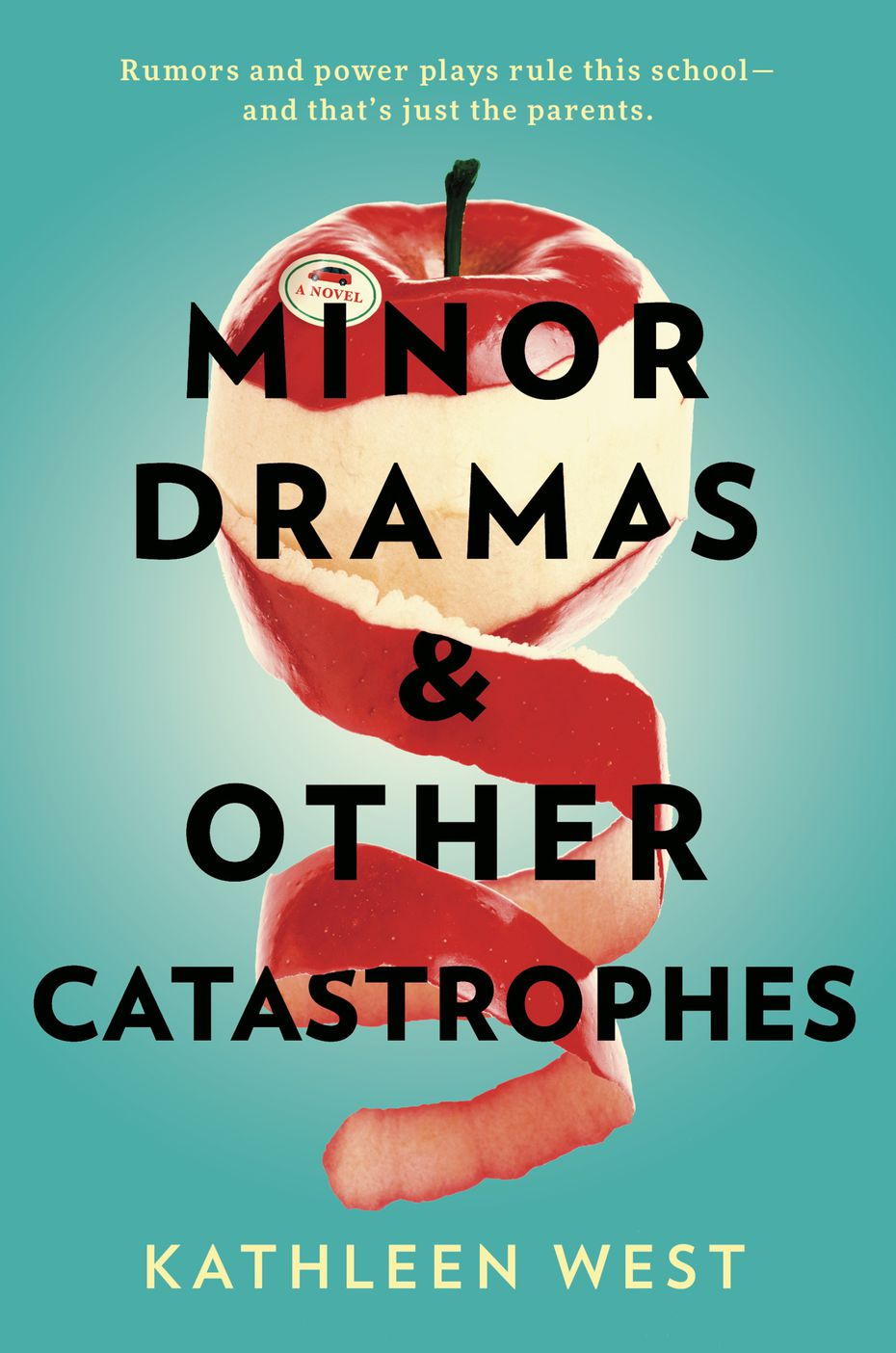 """The friction in Kathleen West's """"Minor Dramas & Other Catastrophes"""" is between the adults in a fictional Minneapolis suburb."""