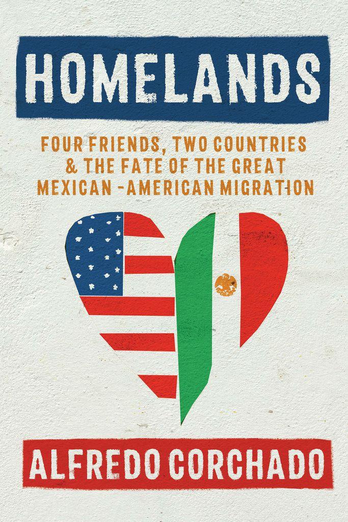 Homelands, by Alfredo Corchado