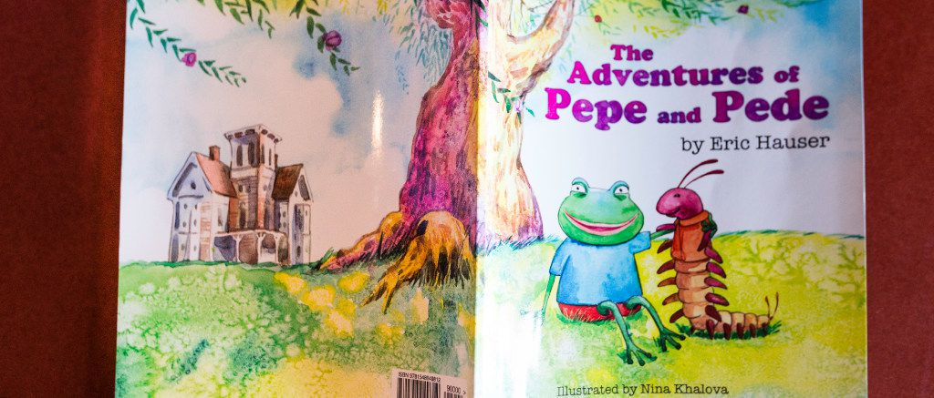 """The Adventures of Pepe and Pede"" written by Eric Hauser"