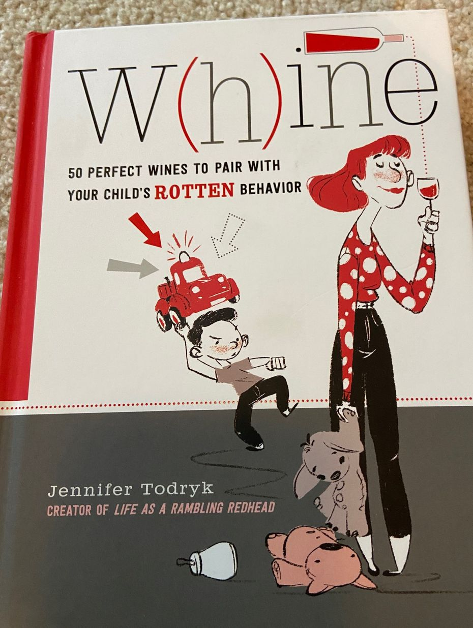 Whine: 50 Perfect Wines to Pair with Your Child s Rotten Behavior by Jennifer Todryk was published in 2017. A book editor who spotted her parenting blog, Life as a Rambling Redhead, and tapped Todryk to expand the funny entry into a book.
