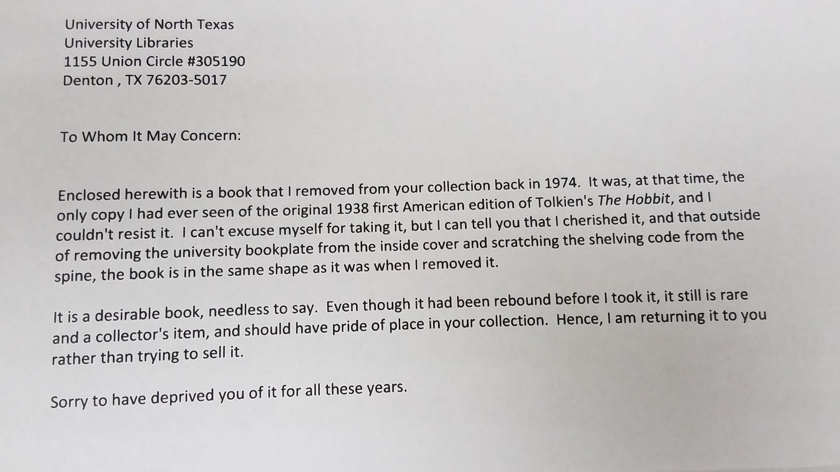 A well-written anonymous letter arrived recently at the University of North Texas, detailing someone's decision to return a book taken from the campus library in 1974.