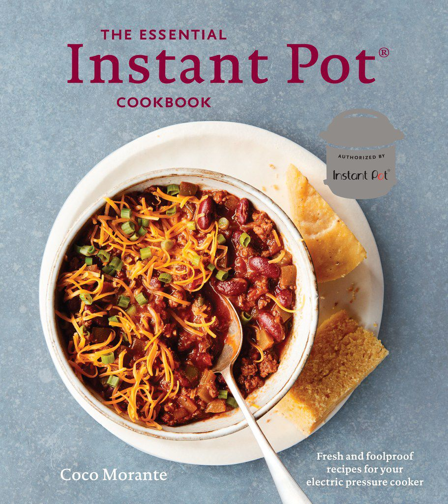 'The Essential Instant Pot Cookbook' by Coco Morante. Photography by Colin Price. Published by Ten Speed Press, an imprint of Penguin Random House.