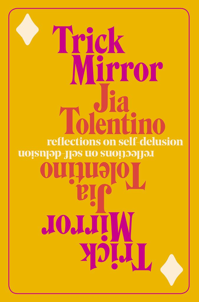 Trick Mirror by Jia Tolentino is a collection of essays examining the absurdities of modern life and how our online presence can warp our sense of self.