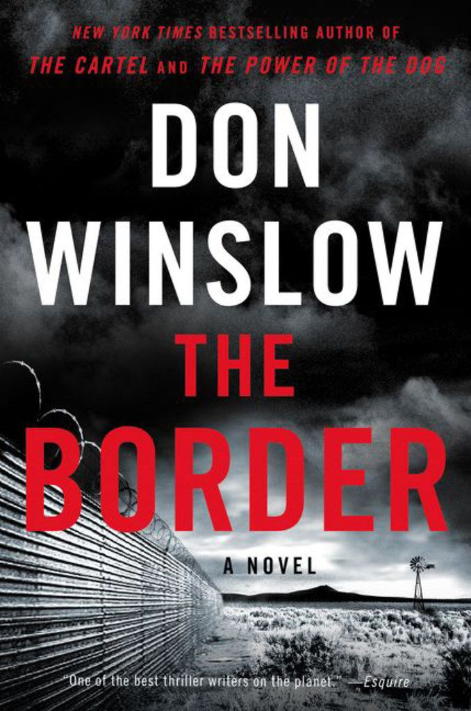 The Border by Don Winslow chronicles the drug war's deepening encroachment on U.S. soil.