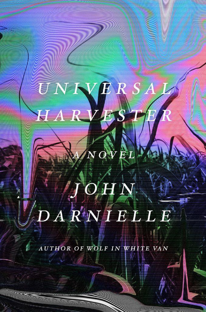 Universal Harvester, by John Darnielle