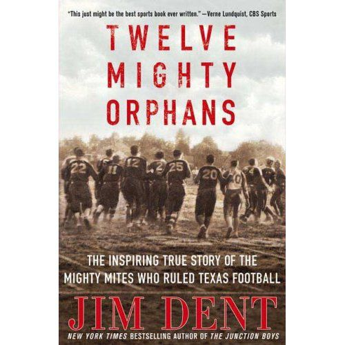 "The cover of the non-fiction book, ""Twelve Mighty Orphans,"" by Jim Dent, who is suffering from the coronavirus."