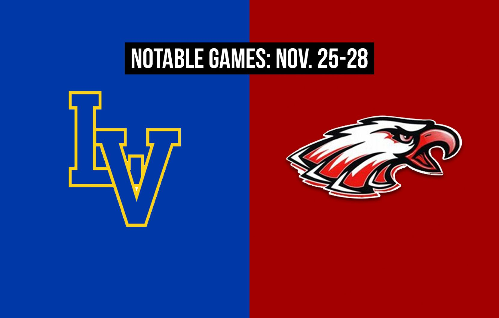 Notable games for the week of Nov. 25-28 of the 2020 season: Waco La Vega vs. Argyle.