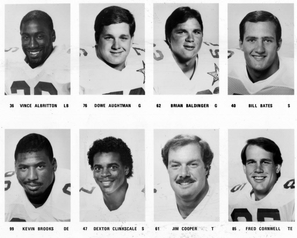 1985 Dallas Cowboys roster: vince albritton - dowe aughtman - brian baldinger - bill bates - kevin brooks - dextor clinkscale - jim cooper - fred cornwell