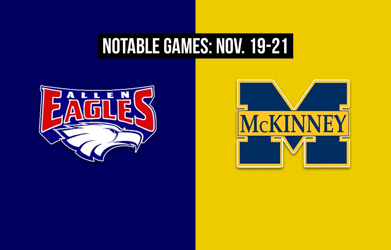 Notable games for the week of Nov. 19-21 of the 2020 season: Allen vs. McKinney.