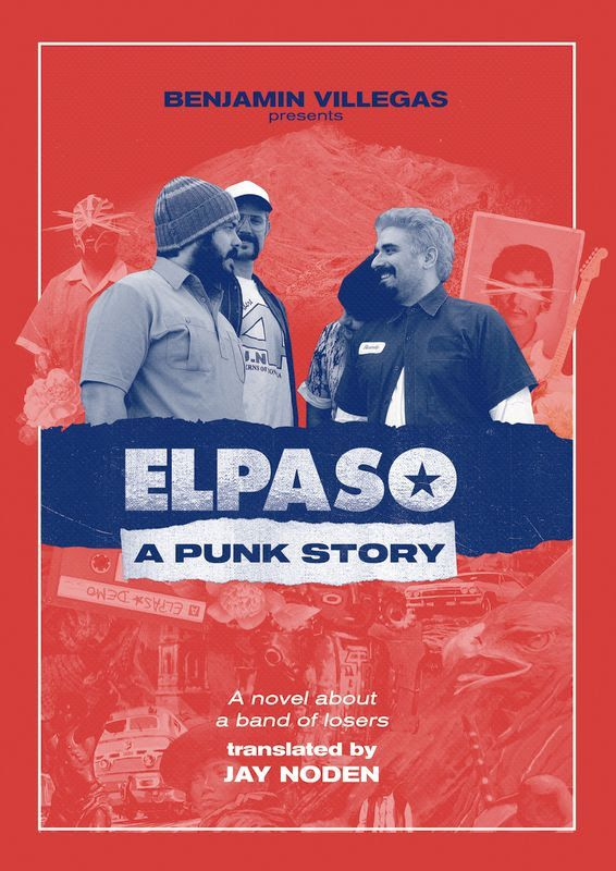 """Spanish author Benjamin Villegas' """"ELPASO: A Punk Story"""" manages to create genuine nostalgia with the tale of a fictional band set in the glory days of Texas punk."""