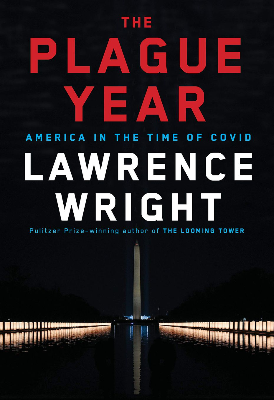 """""""The Plague Year"""" by Lawrence Wright offers a lean, well-rounded account of the COVID-19 pandemic in 2020."""