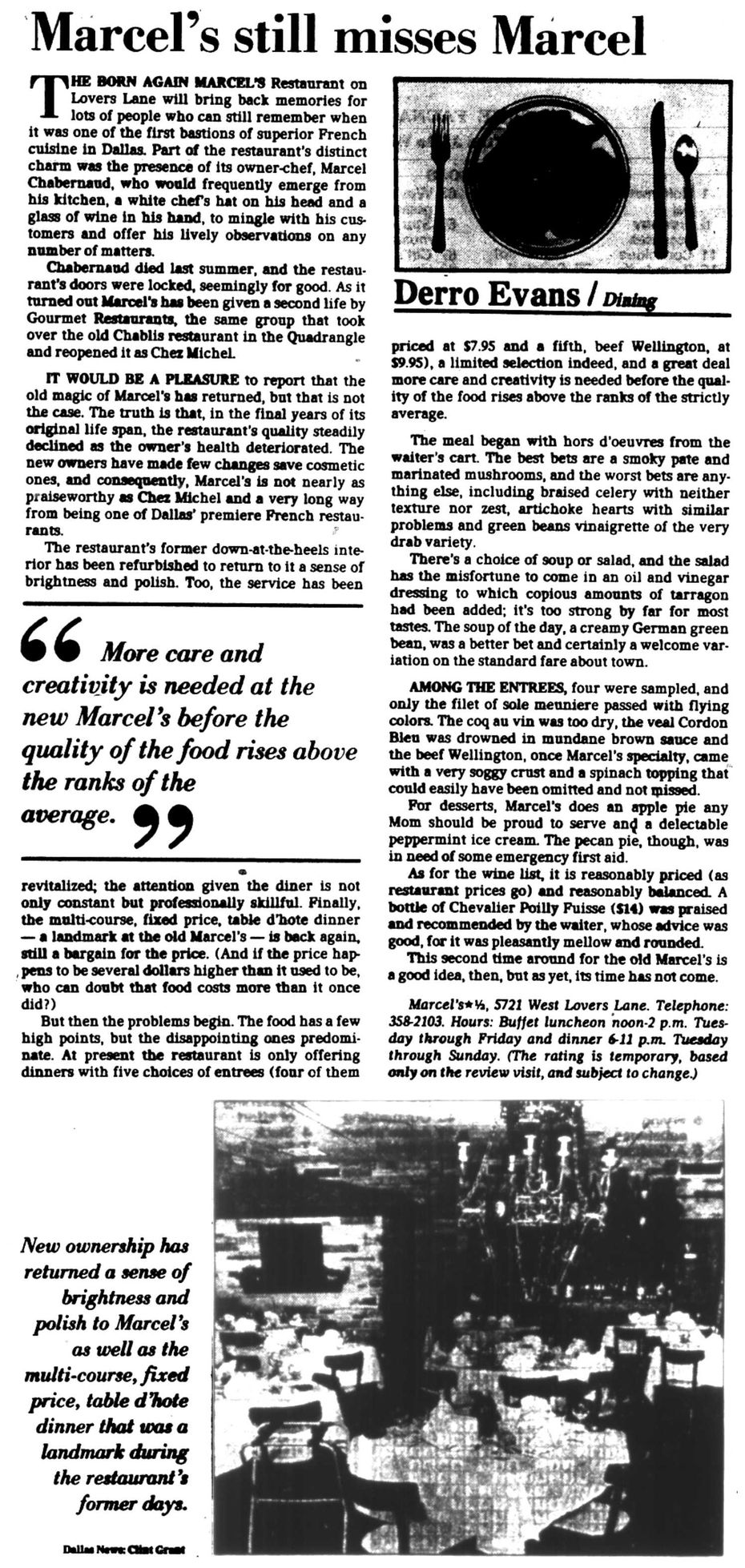 The Dallas Morning News' first restaurant review was Marcel's on Lovers Lane, which published October 20, 1978.