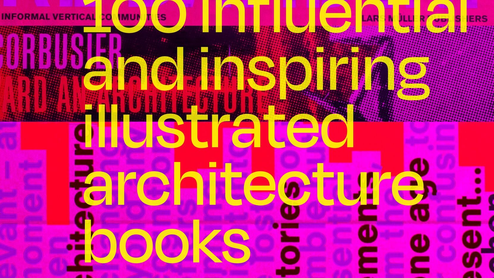 """John Hill's """"Buildings in Print: 100 Influential and Inspiring Illustrated Architecture Books"""" offers plenty of material for architecture enthusiasts' reading lists."""